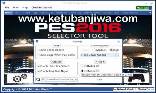 PES 2016 Selector Tool v1.1 Disable Network Check by Ginda01 Ketuban Jiwa