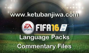 FIFA 16 Language Pack Commentary Files Download Ketuban jiwa