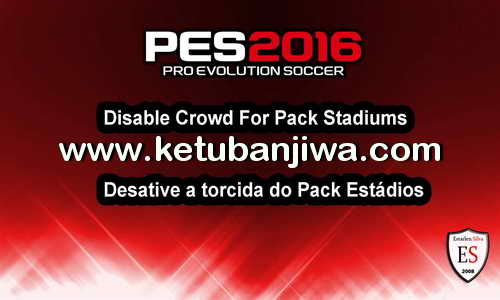 PES 2016 Disable Crowd For Stadiums Pack by Estarlen Silva Ketuban Jiwa