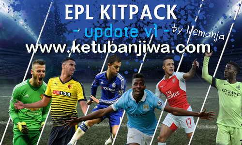 PES 2016 English Premier League EPL Season 15-16 Kitserver Pack Update 1 by Nemanja Ketuban Jiwa
