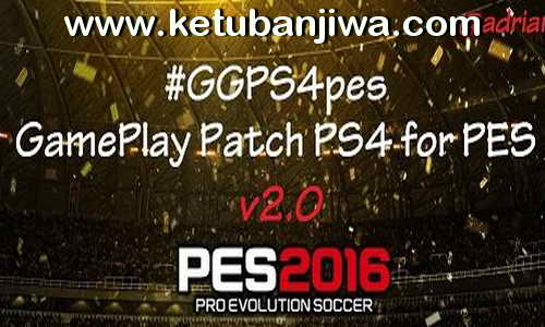 PES 2016 GGPS4pes v2.0 PS4 GamePlay Patch For PC by Adrian Canada Ketuban Jiwa