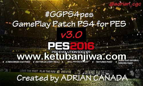 PES 2016 GGPS4pes v3.0 PS4 GamePlay Patch For PC by Adrian Canada Ketuban Jiwa
