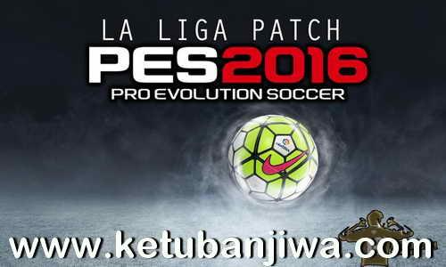 PES 2016 La Liga Patch + Fix Update Option File by Stanek1983 Ketuban Jiwa