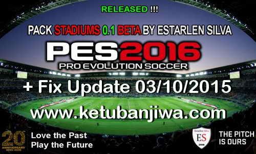 PES 2016 Pack Stadiums 0.1 + Fix BETA by Estarlen Silva Ketuban Jiwa