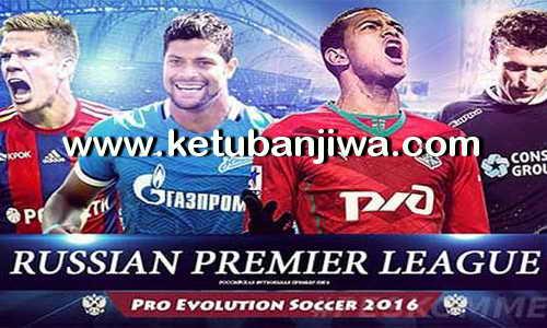 PES 2016 Russian Premier League RPL Patch 0.1 by ZZ-Top Ketuban Jiwa