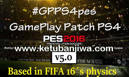 PES 2016 GGPS4pes v5.0 Like FIFA 16 Physics by DevKing Ketuban Jiwa