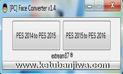 PES 2016 PC Face Converter 1.4 Tool by Extream87 Ketuban Jiwa