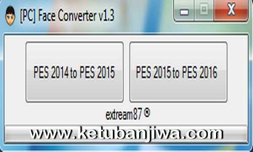 PES 2016 PC Face Converter Tool v1.3 by Extream87 Ketuban Jiwa