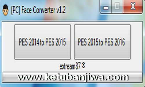 PES 2016 PC Face Converter v1.2 by Extream87 Ketuban Jiwa