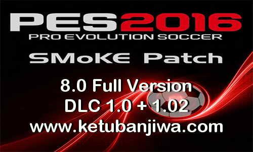 PES 2016 PC SMoKE Patch 8.0 Full Version 14-11-2015 Ketuban Jiwa