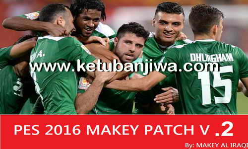 PES 2016 Makey Patch V2 All In One Single Link by Makey Al Iraqi Ketuban Jiwa