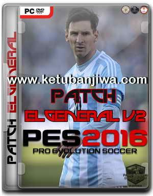 PES 2016 PC Patch ElGeneral v2 Single Link Ketuban Jiwa