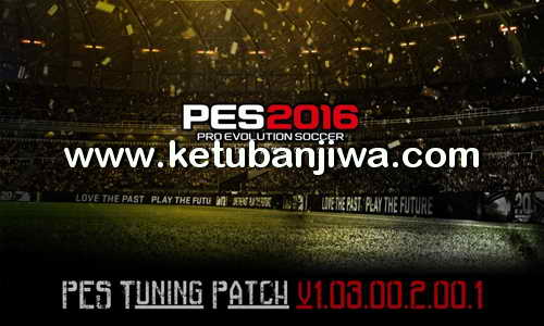 PES 2016 PES Tuning Patch v1.03.00.2.00.1 Ketuban Jiwa