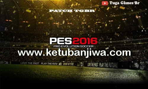 PES 2016 Patch TGBR v3.5 Included DLC 2.0 Ketuban Jiwa