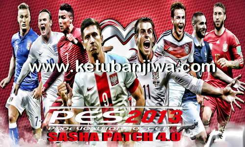 PES 2013 Sasha Patch 4.0 Season 15-16 Ketuban Jiwa