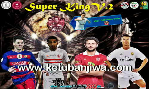 PES 2013 Super King Patch v2 Season 15-16 Single Link by Specialize Team Ketuban Jiwa