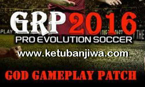 PES 2016 God GamePlay Patch For GRP by Maradona10 Ketuban Jiwa