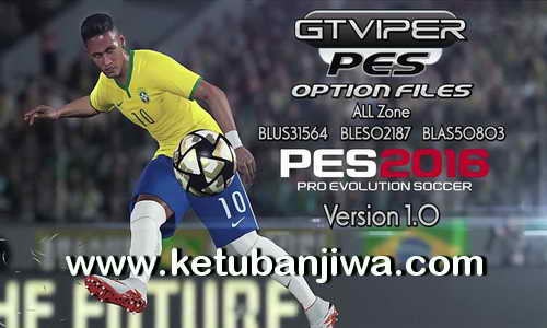 PES 2016 PS3 BLUS + BLES + BLAS GtViperPES Option Files Version 1.0 Ketuban Jiwa