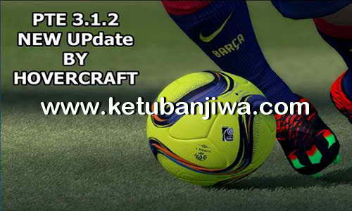 PES 2016 PTE Patch 3.1.2 Fix Update by Hovercraft Ketuban Jiwa