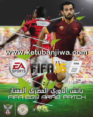 FIFA 16 Egy Arab Patch v1.0 + v1.1 Ketuban Jiwa