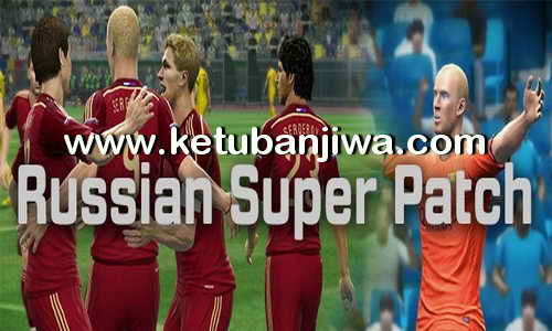 PES 2013 RSP Russian Super Patch 3.5 Season 2015-2016 Ketuban Jiwa