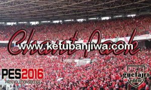 PES 2016 ChantPack For All Patch by Guefajri