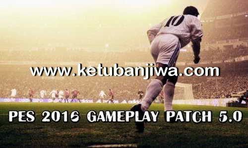 PES 2016 GamePlay Patch 5.0 by Alex Ketuban Jiwa