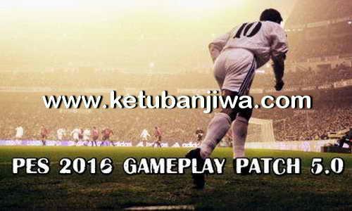 PES 2016 GamePlay Patch 5.0 by Alex Ketuban Jiwa
