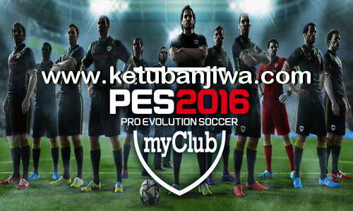PES 2016 PESRomania Patch For MyClub Ketuban Jiwa