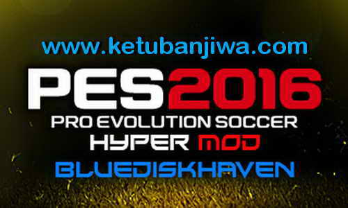 PES 2016 PS3 CFW - ODE BLUS - BLES Hyper Mod Update 07 March 2016 by BlueDiskHaven Ketuban Jiwa