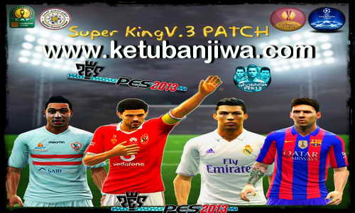 PES 2013 Super King Patch v3 Season 2015/2016 Ketuban Jiwa