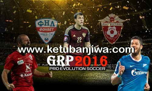PES 2016 GRP Games Russian Patch 2.0 Final Version DLC 3.0 Ketuban Jiwa