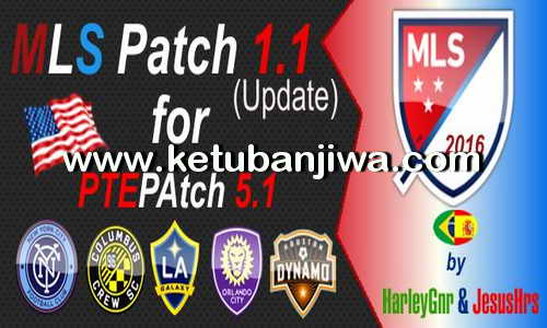 PES 2016 MLS Patch 1.1 For PTEPatch 5.1 by HarleyGnr and JesusHrs Ketuban Jiwa