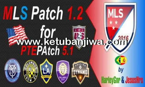 PES 2016 MLS Patch v1.2 For PTE Patch 5.1 by HarleyGnr and JesusHrs Ketuban Jiwa
