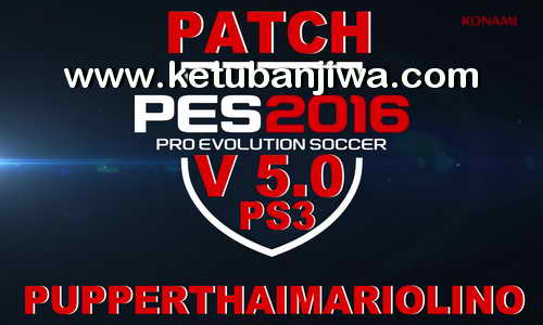 PES 2016 PS3 PupperThaiMariolino Patch v5.0 Ketuban Jiwa