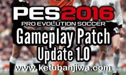 PES 2016 GamePlay Patch Update 1.0 by Raja Ketuban Jiwa