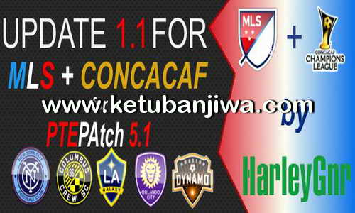 PES 2016 MLS + CONCACAF Patch 1.1 For PTE Patch 5.1 by HarleyGnr Ketuban Jiwa