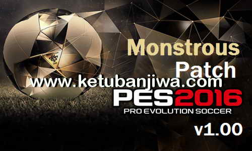 PES 2016 Monstrous Patch v1.00 by Moba Ketuban Jiwa