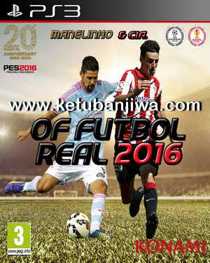 PES 2016 PS3 Option File Fútbol Real Beta 3 Compatible DLC 3.0 by Manelinho and CIA Ketuban Jiwa
