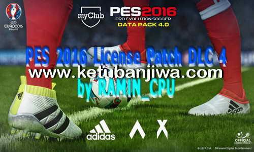 PES 2016 License Patch DLC 4.0 by Ramin CPU Ketuban Jiwa