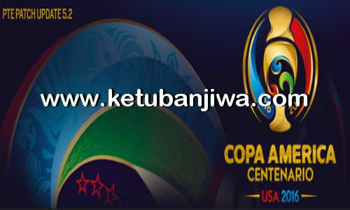 PES 2016 PTE Patch 5.2 Update Single Link Copa America 2016 Ketuban Jiwa