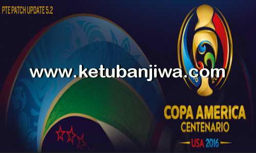 PES 2016 PTE Patch 5.2 Update Single Link Copa America 2016 Ketuban Jiwa