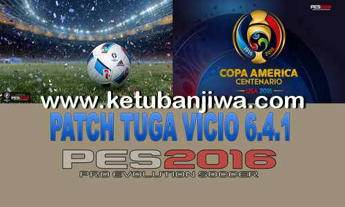 PES 2016 Patch Tuga Vicio 6.4.1 Update Fix Ketuban Jiwa