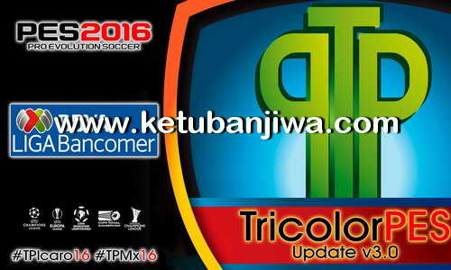 PES 2016 TricolorPES Patch v3.0 Update Liga MX BBVA Ketuban Jiwa