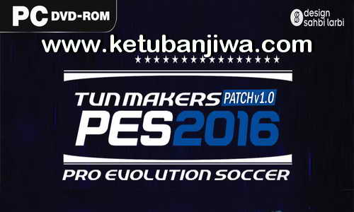 PES 2016 Tun Makers Patch 1.0 Ketuban Jiwa
