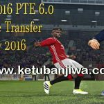 PES 2016 PTE Patch 6.0 Transfer Update 22 July 2016