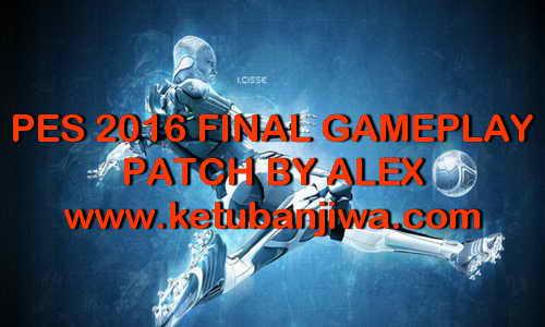 PES 2016 Final GamePlay Patch by Alex Ketuban Jiwa