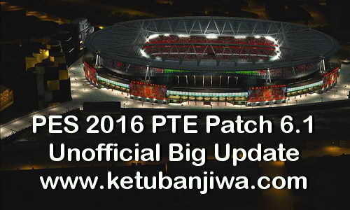 PES 2016 PTE Patch 6.1 Unofficial Big Update by Hai Trangquoc Ketuban Jiwa
