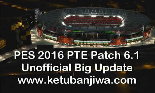 PES 2016 PTE Patch 6.1 Unofficial Big Update by Hai Trangquoc Ketuban Jiwa