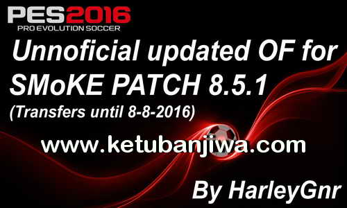 PES 2016 SMoKE Patch 8.5.1 Unofficial Option File Transfer Update 08 August 2016 by HarleyGnr Ketuban Jiwa